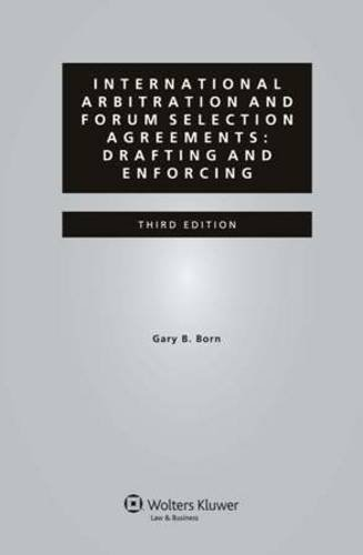 Intl Arbitration & Forum Selection Agreement Planning Drafting 3e
