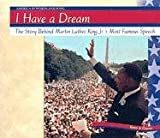 img - for I Have a Dream: The Story Behind Martin Luther King JR.'s Most Famous Speech (America in Words and Song) book / textbook / text book
