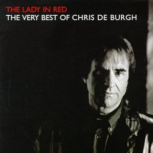 Chris De Burgh - The Lady in Red: The Very Best of Chris De Burgh - Zortam Music
