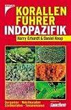 Korallenführer Indopazifik: Gorgonien, Weichkorallen, Steinkorallen, Seeanemonen