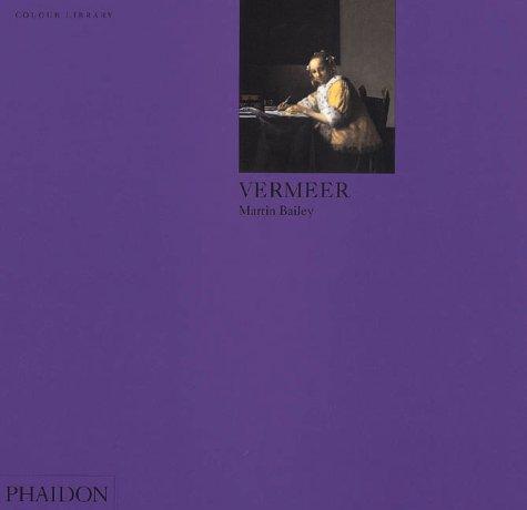 Vermeer: Colour Library (Phaidon Colour Library), Martin Bailey