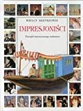 img - for Impresjonisci. Poczatki Nowoczesnego Malarstwa. book / textbook / text book