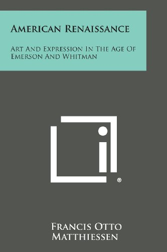 American Renaissance: Art and Expression in the Age of Emerson and Whitman