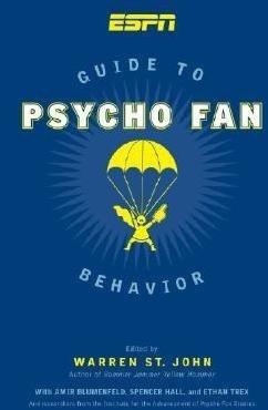 espn-guide-to-psycho-fan-behavior-by-author-warren-st-john-published-on-october-2007