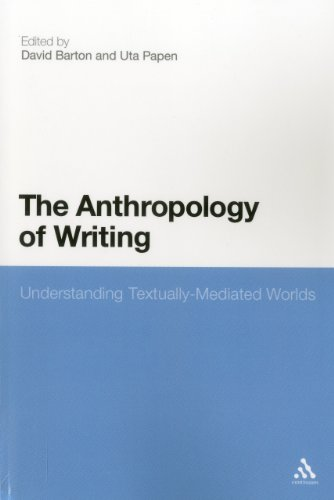 The Anthropology of Writing: Understanding Textually...
