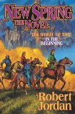 New Spring Robert Jordan (Author) New Spring (A Wheel of Time Prequel Novel) [Bargain Price] [ 2004 Hardcover] Robert Jordan (Author) New Spring