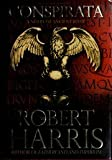 img - for Conspirata: A Novel of Ancient Rome By Robert Harris book / textbook / text book