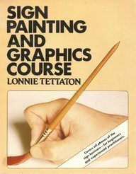 Sign Painting and Graphics Course, by Lonnie Tettaton