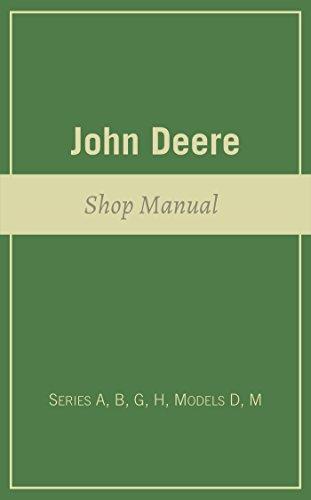 john-deere-shop-manual-series-a-b-g-h-models-d-m-english-edition
