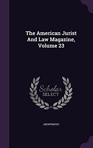 The American Jurist And Law Magazine, Volume 23