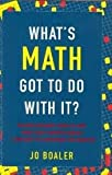 img - for What's Math Got to Do with It? Publisher: Viking Adult book / textbook / text book