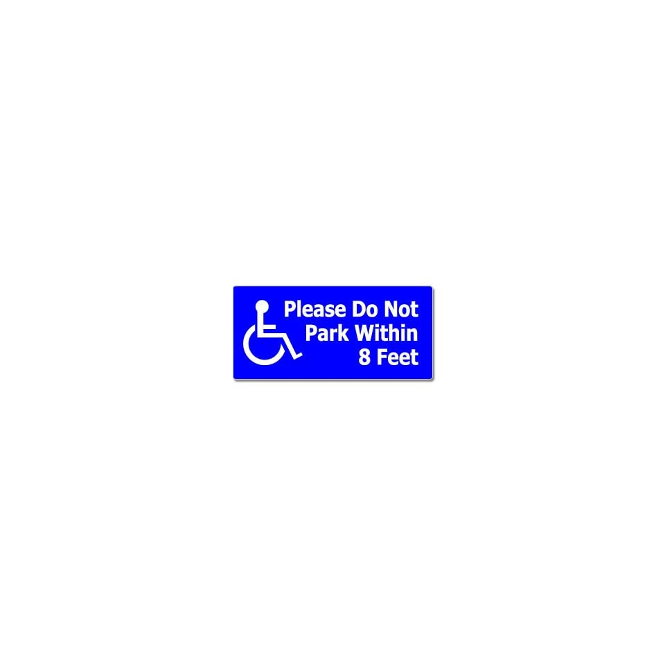 Not Park Within 8 Feet   Handicapped Disabled   Window Bumper Sticker