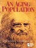 img - for An Aging Population: Opposing Viewpoints book / textbook / text book