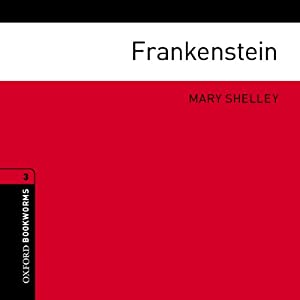 Frankenstein (adaptation): Oxford Bookworms Library | [Mary Shelley, Jennifer Bassett]