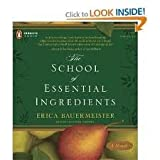 The School of Essential Ingredients Publisher: Penguin Audio; Unabridged edition