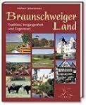 Braunschweiger Land: Tradition, Verga...