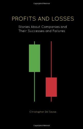 Profits And Losses: Stories About Companies And Their Successes And Failures (New Publishers Series)