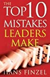 The Top 10 Mistakes Leaders Make