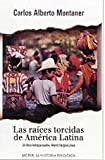 img - for Las Raices Torcidas De America Latina / Twisted Roots (Spanish Edition) book / textbook / text book