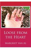 Loose from the Heart