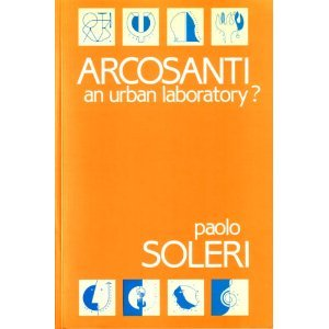 Arcosanti: An Urban Laboratory?, Soleri, Paolo