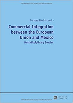 Commercial Integration Between The European Union And Mexico: Multidisciplinary Studies