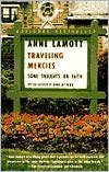 img - for Traveling Mercies: Some Thoughts on Faith by Anne Lamott, Ann Lamott book / textbook / text book