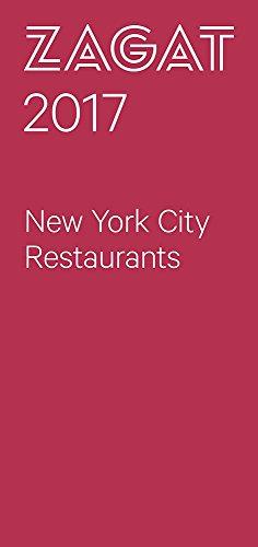 2017 NEW YORK CITY RESTAURANTS (Zagat Survey New York City Restaurants)