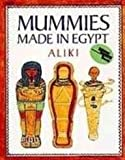 Mummies Made in Egypt (1435245547) by Aliki