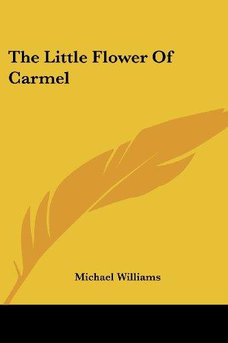The Little Flower of Carmel