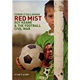 Red Mist: Roy Keane and the World Cup Civil War - A Fan's Storyby Conor O'Callaghan