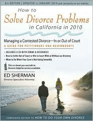How to Solve Divorce Problems in California in 2010 Publisher: Nolo Press Occidental; Eighth Edition