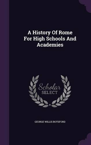 A History Of Rome For High Schools And Academies