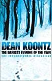The Darkest Evening of the Year Dean Koontz