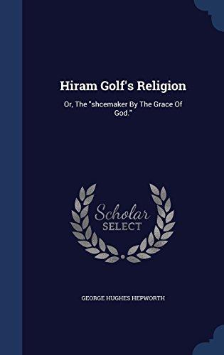 Hiram Golf's Religion: Or, The