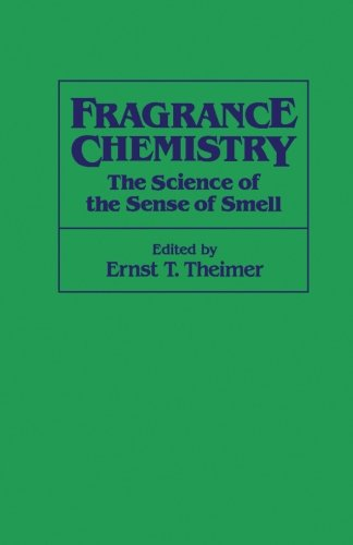 Fragrance Chemistry: The Science of the Sense of Smell