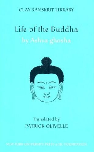 Life of the Buddha (Clay Sanskrit Library)