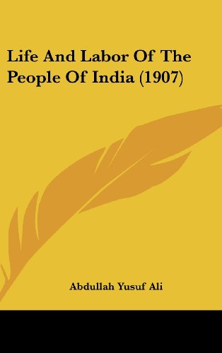 Life and Labor of the People of India (1907)