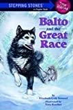 img - for Balto and the Great Race (Stepping Stone Book) by Kimmel, Elizabeth Cody (2008) Library Binding book / textbook / text book