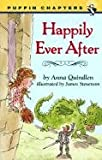 Happily Ever After (Turtleback School & Library Binding Edition) (0613178068) by Quindlen, Anna