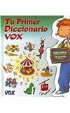 Tu primer Diccionario (COLECCION TU PRIMER VOX. A PARTIR DE EDADES 5/6) (Spes) (Spanish Edition)