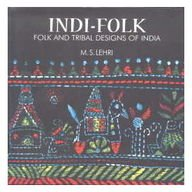 Indi Folk Folk and Tribal Designs of India