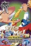 Feed Me! Funky Food Science from Ethan Flask and Professor von Offel (Mad Science) (0439228611) by Anne Capeci
