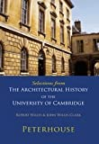 Selections from The Architectural History of the University of Cambridge: Peterhouse