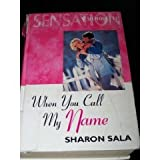 When You Call My Name (0373047967) by Sala, Sharon