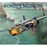 Bomber Missions: Aviation Art of World War II
