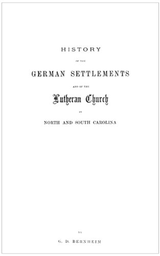 History of the German Settlements and of the Lutheran Church in North and South Carolina