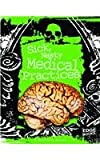 Sick, Nasty Medical Practices (Edge Books)