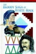 The Bloody Saga of White Rock