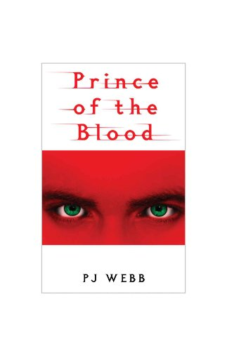Book: Prince of the Blood (Prince of the Blood Chronicles) by P.J. Webb